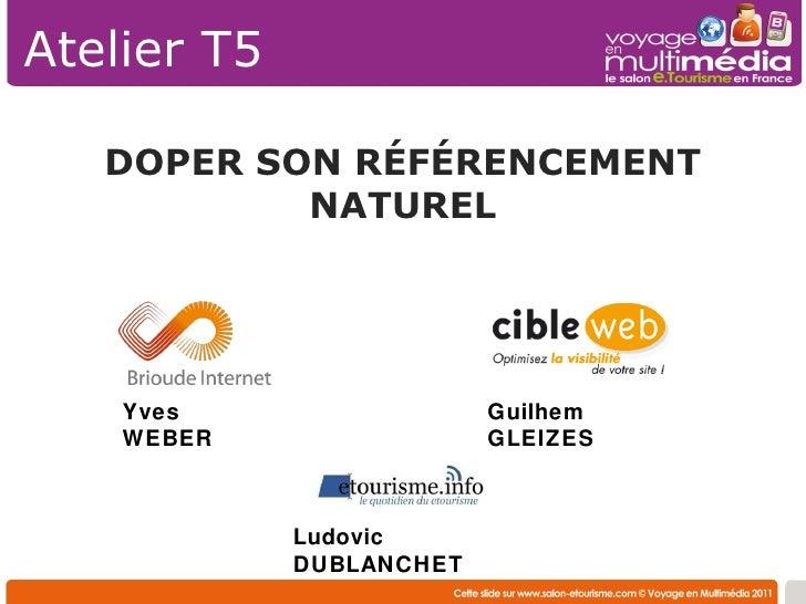 DOPER SON RÉFÉRENCEMENT NATUREL Atelier T5 Ludovic DUBLANCHET Guilhem GLEIZES Yves WEBER