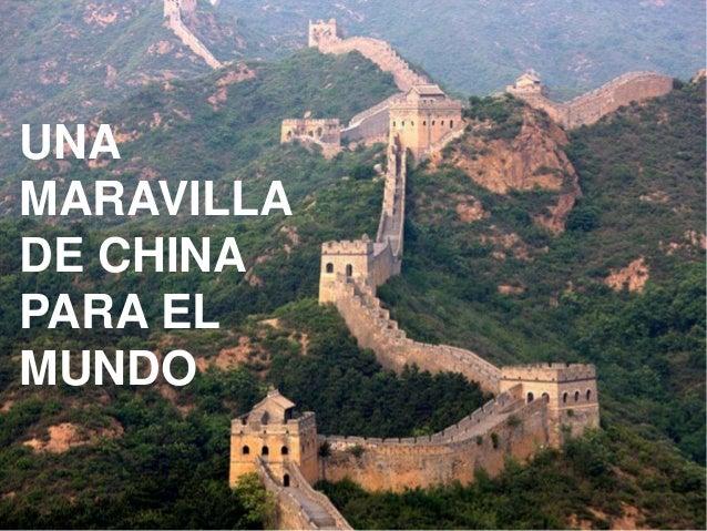 UNA MARAVILLA DE CHINA PARA EL MUNDO