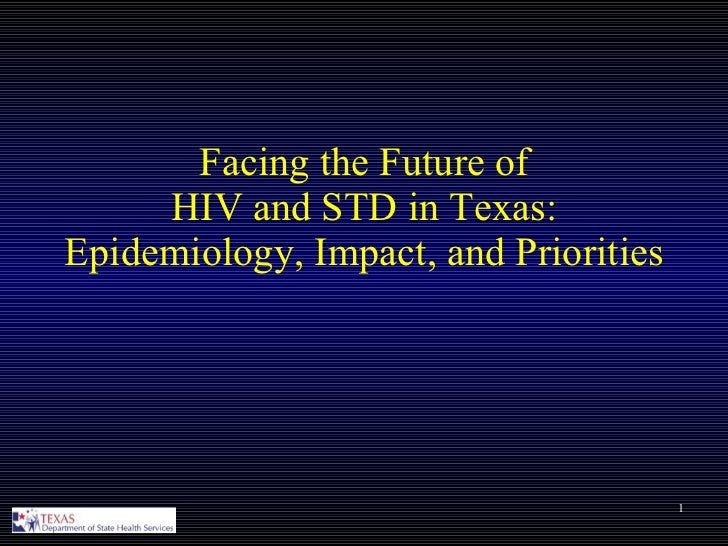 Facing the Future of HIV and STD in Texas: Epidemiology, Impact, and Priorities