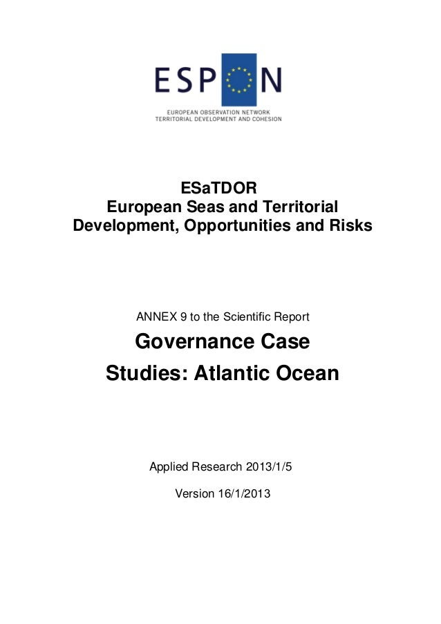 ESaTDOR European Seas and Territorial Development, Opportunities and Risks ANNEX 9 to the Scientific Report Governance Cas...