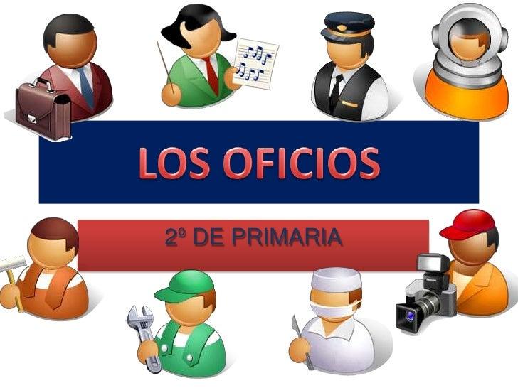 LOS OFICIOS<br />2º DE PRIMARIA<br />