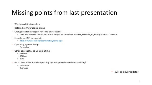 Missing points from last presentation • Which modifications done • Detailed configuration options • Change realtime suppor...