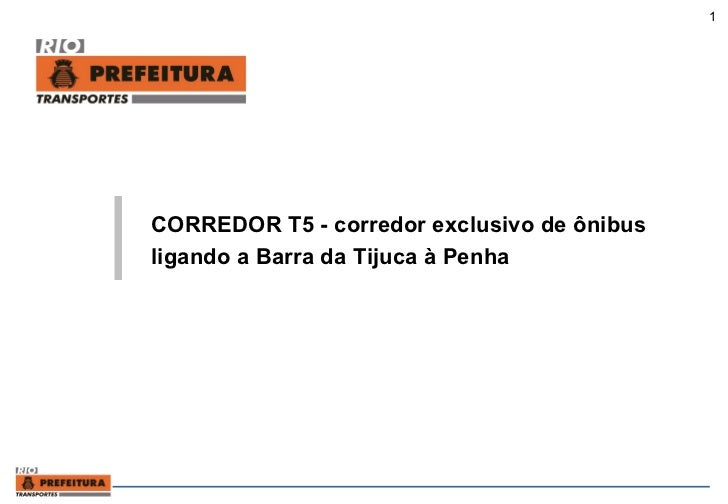 CORREDOR T5 - corredor exclusivo de ônibus ligando a Barra da Tijuca à Penha