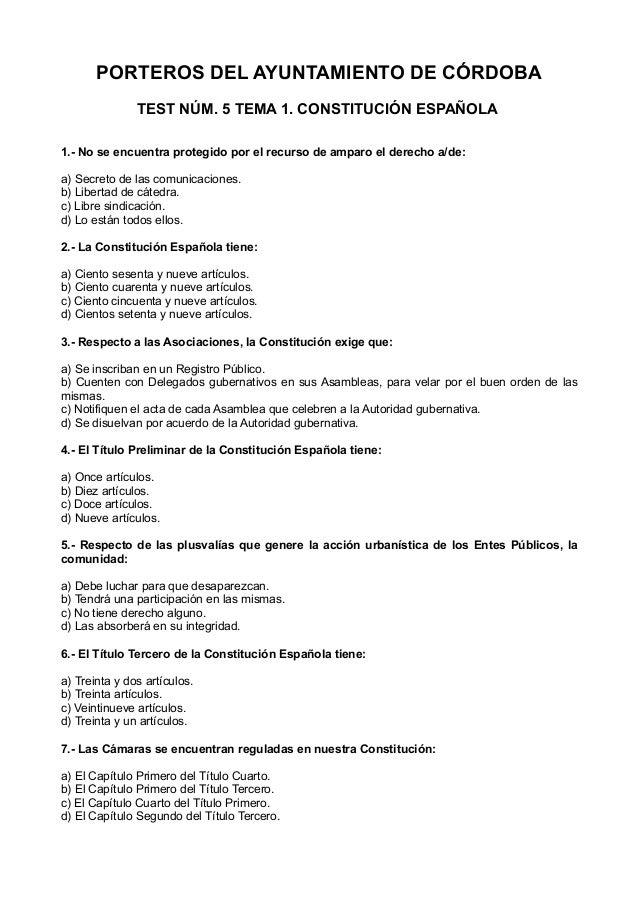 PORTEROS DEL AYUNTAMIENTO DE CÓRDOBA TEST NÚM. 5 TEMA 1. CONSTITUCIÓN ESPAÑOLA 1.- No se encuentra protegido por el recurs...