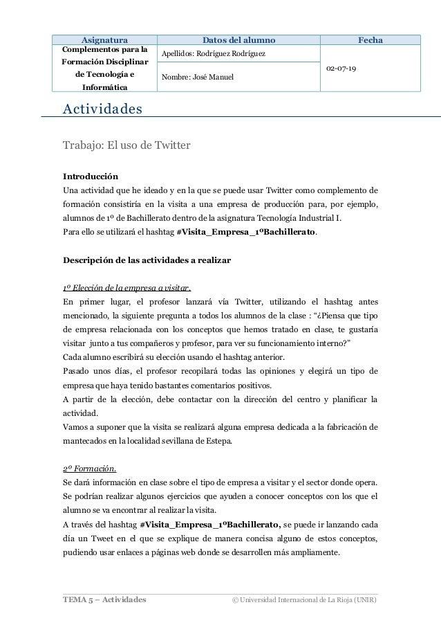 Asignatura Datos del alumno Fecha Complementos para la Formación Disciplinar de Tecnología e Informática Apellidos: Rodríg...