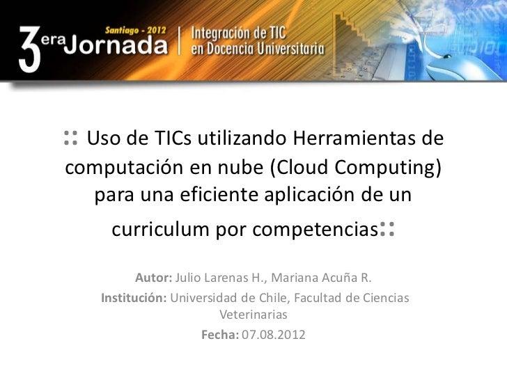 :: Uso de TICs utilizando Herramientas decomputación en nube (Cloud Computing)  para una eficiente aplicación de un     cu...