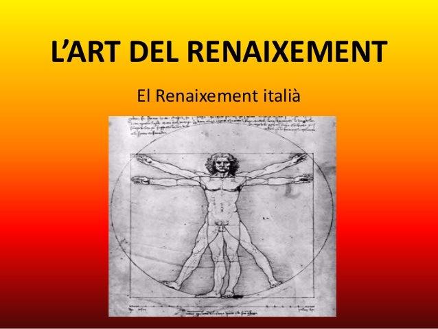 L'ART DEL RENAIXEMENT     El Renaixement italià