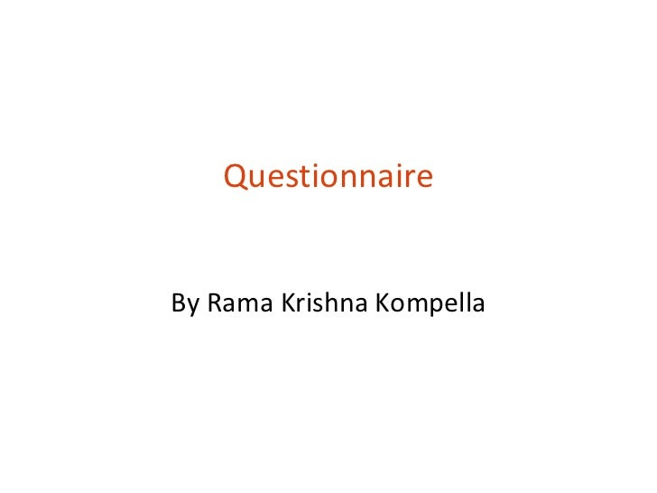 QuestionnaireBy Rama Krishna Kompella