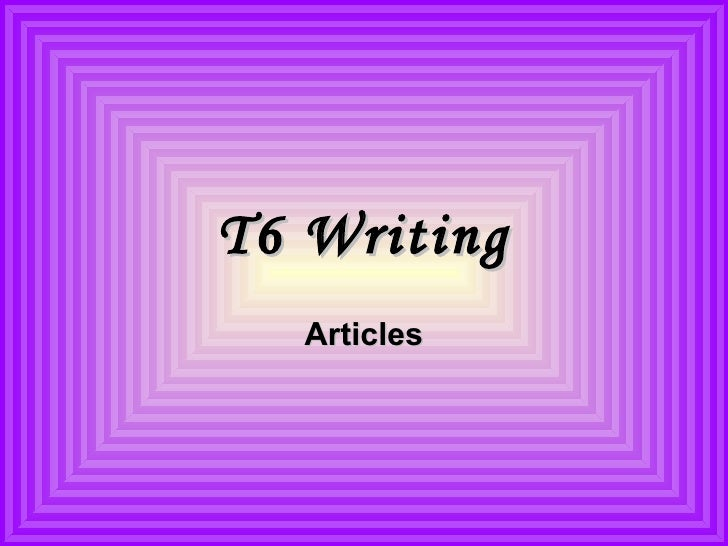 T6 Writing Articles