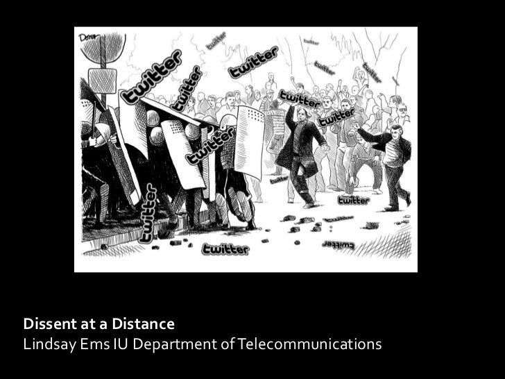 Dissent at a DistanceLindsay Ems IU Department of Telecommunications