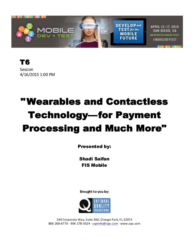 """T6 Session   4/16/2015  1:00  PM            """"Wearables and Contactless Technology—for Payment Processing a..."""