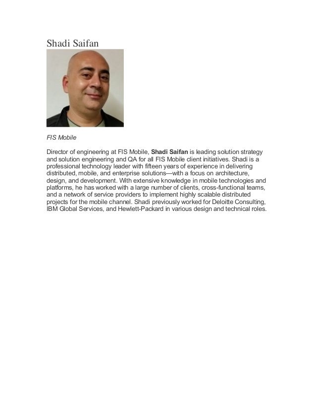 Shadi Saifan FIS Mobile Director of engineering at FIS Mobile, Shadi Saifan is leading solution strategy and solution engi...