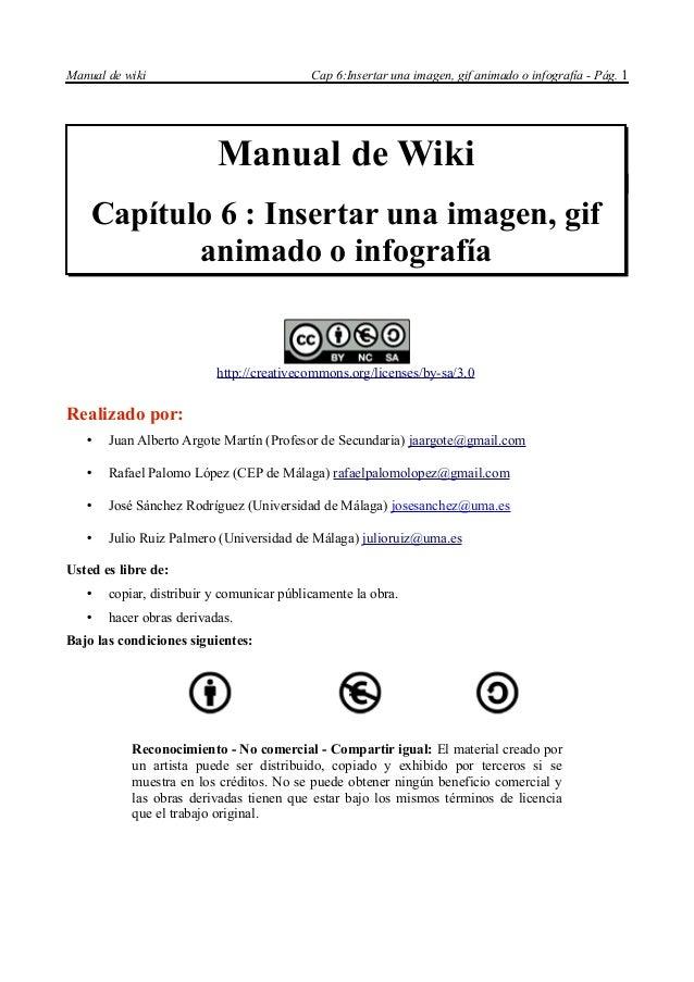 Manual de wiki                             Cap 6:Insertar una imagen, gif animado o infografía - Pág. 1                   ...