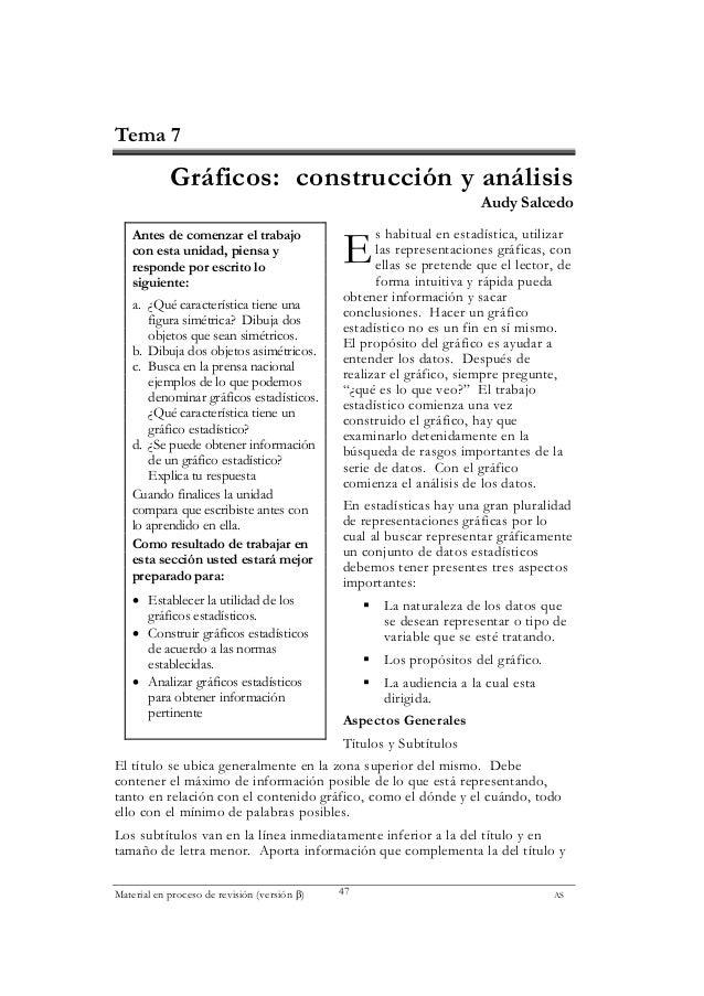 Material en proceso de revisión (versión β) AS47 Tema 7 Gráficos: construcción y análisis Audy Salcedo s habitual en estad...