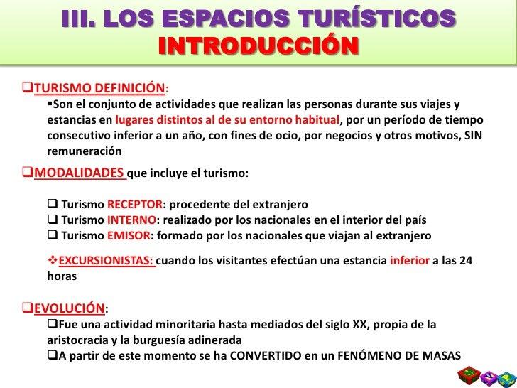 III. LOS ESPACIOS TURÍSTICOSINTRODUCCIÓN<br /><ul><li>TURISMO DEFINICIÓN: