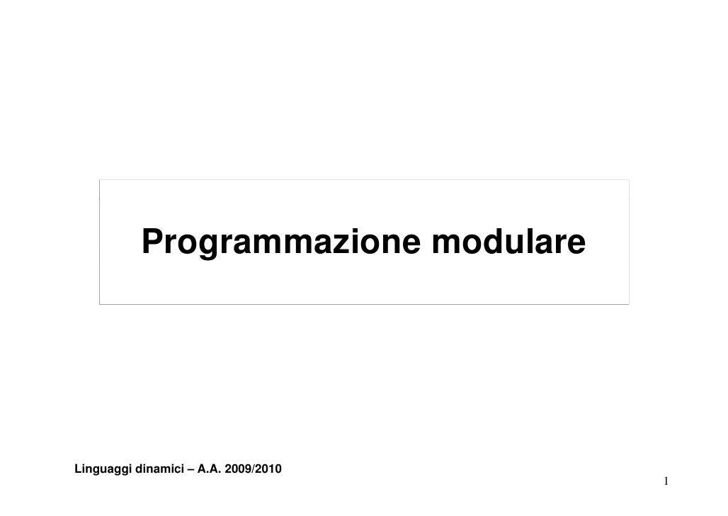 Programmazione modulare               g     Linguaggi dinamici – A.A. 2009/2010                                       1