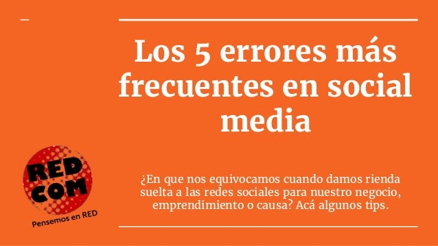 Los 5 errores más frecuentes en social media ¿En que nos equivocamos cuando damos rienda suelta a las redes sociales para ...