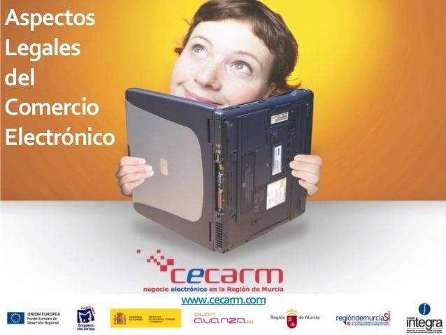 Aspectos Legales del Comercio Electrónico www.cecarm.com