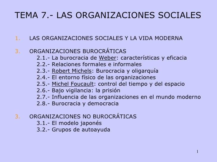 TEMA 7.- LAS ORGANIZACIONES SOCIALES <ul><li>LAS ORGANIZACIONES SOCIALES Y LA VIDA MODERNA </li></ul><ul><li>ORGANIZACIONE...