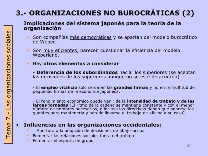 <ul><li>3.- ORGANIZACIONES NO BUROCRÁTICAS (2) </li></ul><ul><li>Implicaciones del sistema japonés para la teoría de la or...