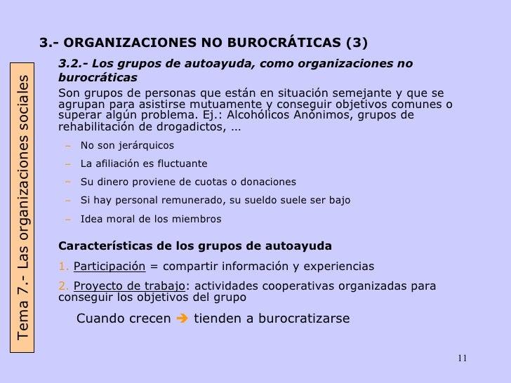 <ul><li>3.- ORGANIZACIONES NO BUROCRÁTICAS (3) </li></ul><ul><li>3.2.- Los grupos de autoayuda, como organizaciones no bur...