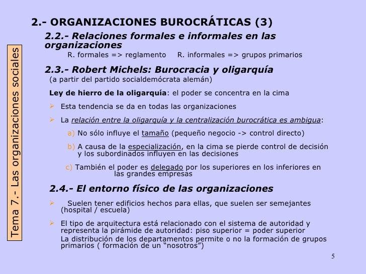 <ul><li>2.- ORGANIZACIONES BUROCRÁTICAS (3) </li></ul><ul><li>2.2.- Relaciones formales e informales en las organizaciones...