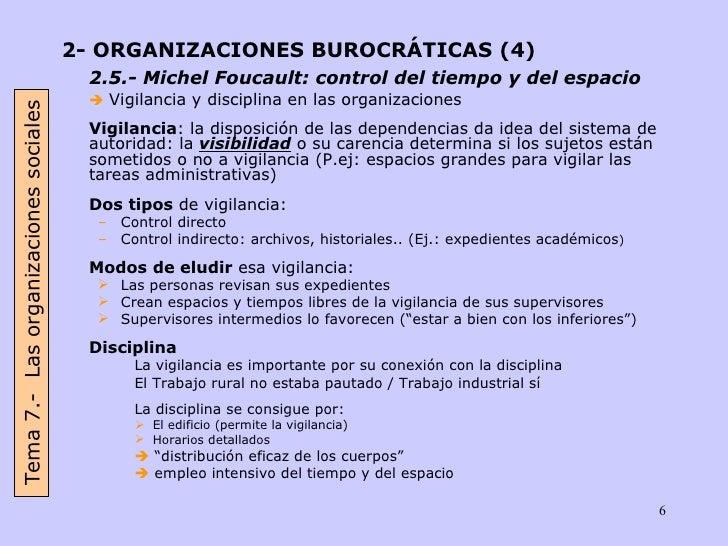 <ul><li>2- ORGANIZACIONES BUROCRÁTICAS (4) </li></ul><ul><li>2.5.- Michel Foucault: control del tiempo y del espacio </li>...