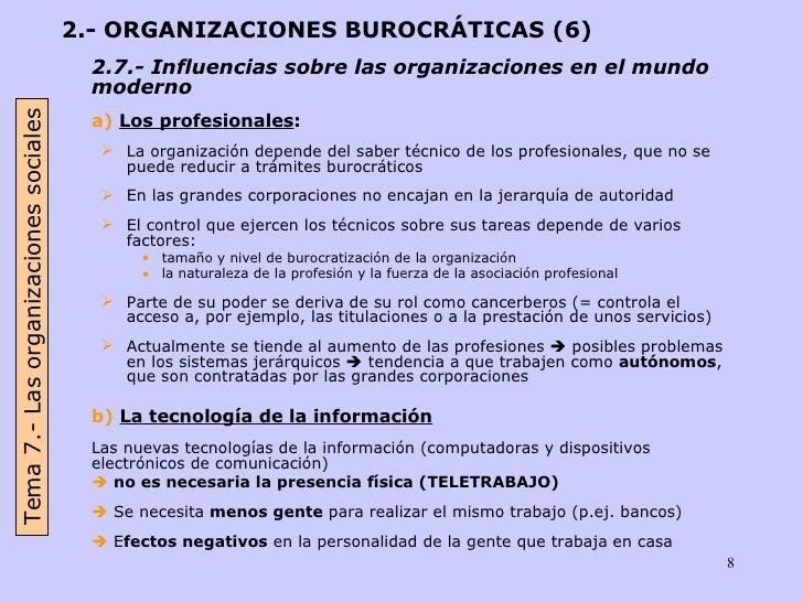 <ul><li>2.- ORGANIZACIONES BUROCRÁTICAS (6) </li></ul><ul><li>2.7.- Influencias sobre las organizaciones en el mundo moder...