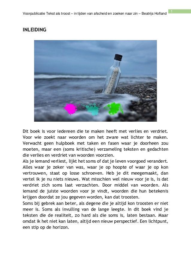 Voorpublicatie Tekst als troost – in tijden van afscheid en zoeken naar zin – Beatrijs Hofland 1 INLEIDING Dit boek is voo...