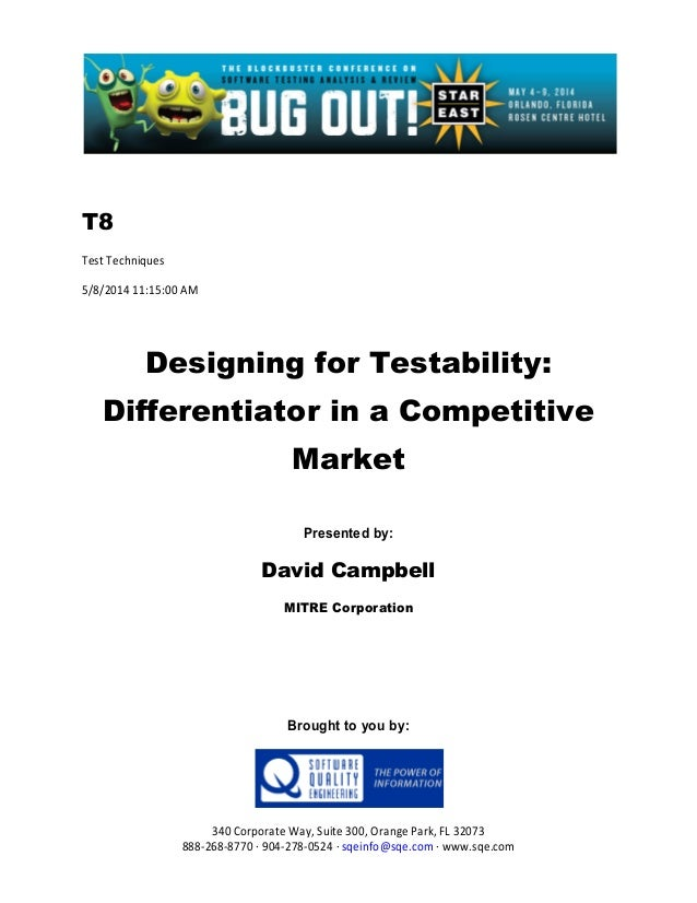 T8 Test Techniques 5/8/2014 11:15:00 AM Designing for Testability: Differentiator in a Competitive Market Presented by: Da...