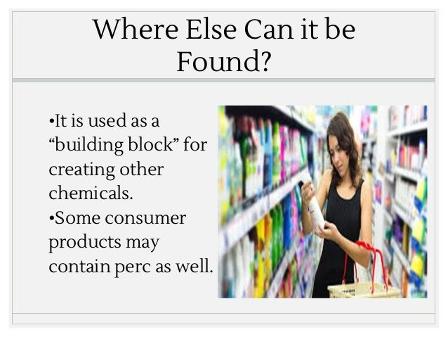 """Where Else Can it be Found? •It is used as a """"building block"""" for creating other chemicals. •Some consumer products may co..."""