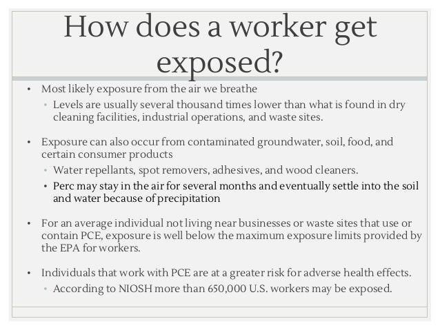 How does a worker get exposed? • Most likely exposure from the air we breathe • Levels are usually several thousand times ...