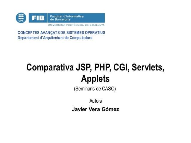 CONCEPTES AVANÇATS DE SISTEMES OPERATIUS Departament d'Arquitectura de Computadors (Seminaris de CASO) Autors Comparativa ...