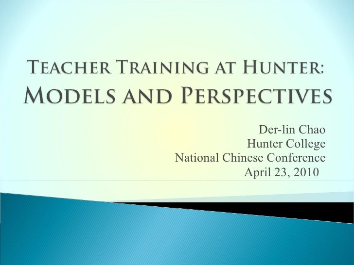 Der-lin Chao Hunter College National Chinese Conference April 23, 2010