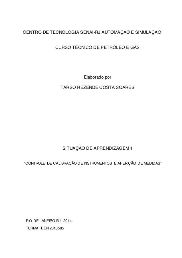 CENTRO DE TECNOLOGIA SENAI-RJ AUTOMAÇÃO E SIMULAÇÃO CURSO TÉCNICO DE PETRÓLEO E GÁS Elaborado por TARSO REZENDE COSTA SOAR...