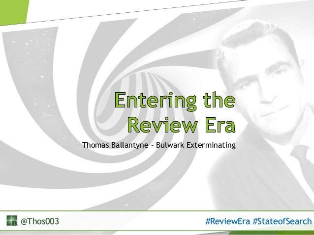 Thomas Ballantyne – Bulwark Exterminating @Thos003 #ReviewEra #StateofSearch