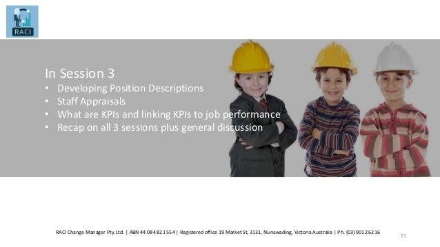 RACI Change Manager Pty. Ltd.   ABN 44 084 821 554   Registered office 19 Market St, 3131, Nunawading, Victoria Australia ...