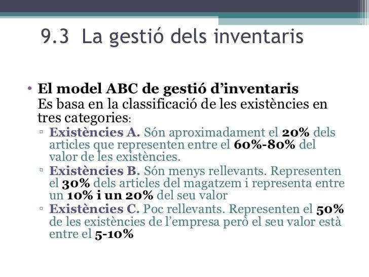 9.3  La gestió dels inventaris <ul><li>El model ABC de gestió d'inventaris </li></ul><ul><li>Es basa en la classificació d...