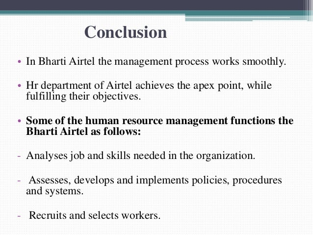 airtel hrm Human resource management is a branch which requires the most skilled and trained professionals, as they have to manage the most important force of an organization ie the human workforce an hr employee focuses on the concepts relating to recruit.