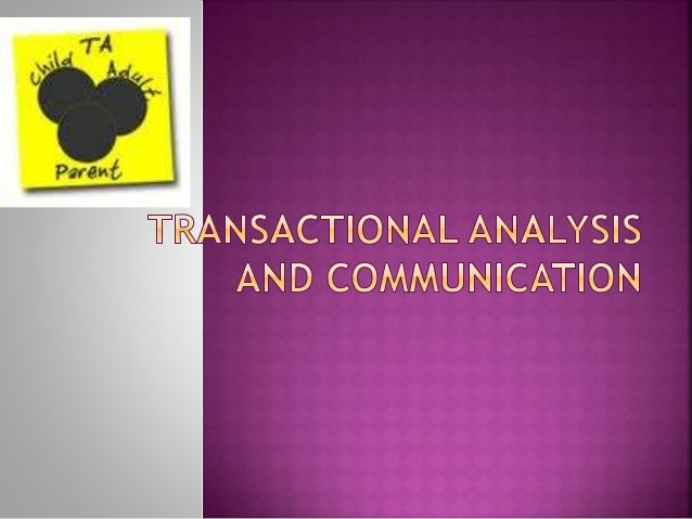  Transactional analysis, commonly known as TA to its adherents, is a model for explaining why and how:  People think lik...