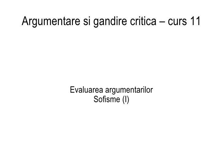 Argumentare si gandire critica – curs 11 Evaluarea argumentarilor Sofisme (I)