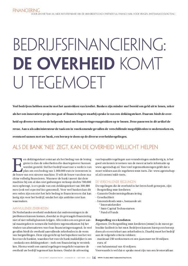 financiering               Door Jan Wietsma AA, mede-initiatiefnemer van de MKB-kredietcoach, partner Full Finance (mail v...