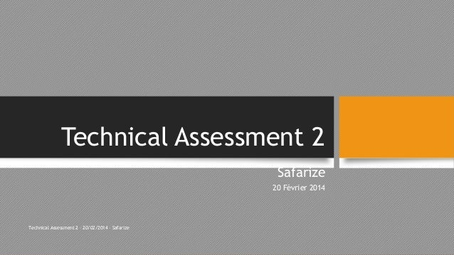Technical Assessment 2 Safarize 20 Février 2014  Technical Assessment 2 – 20/02/2014 – Safarize