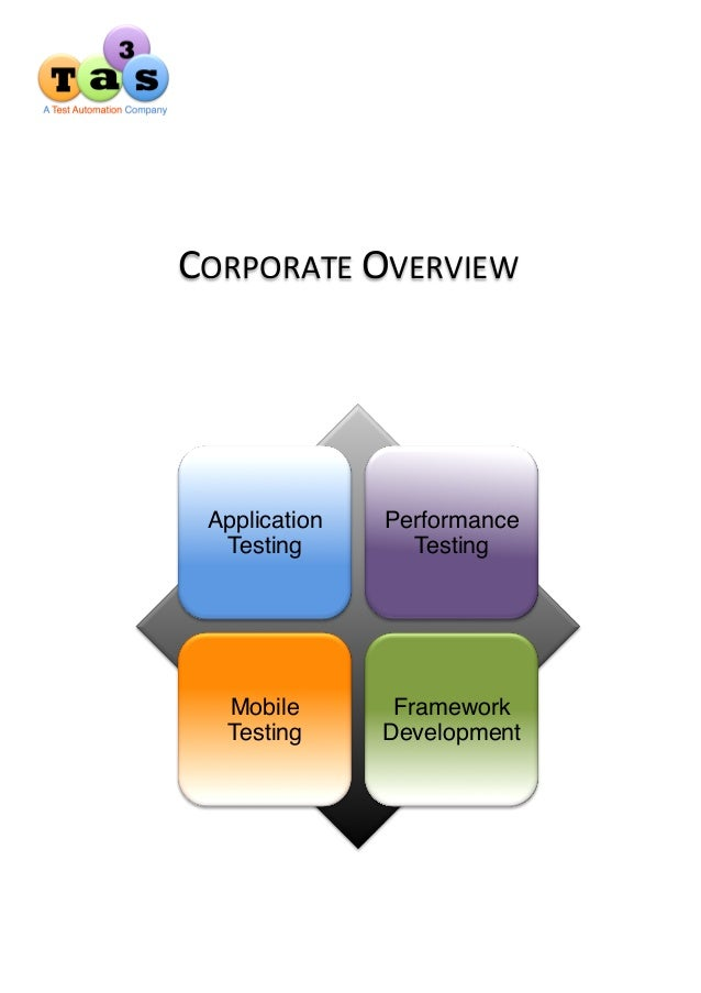 CORPORATE	   OVERVIEW	    Application Testing Performance Testing Mobile Testing Framework Development