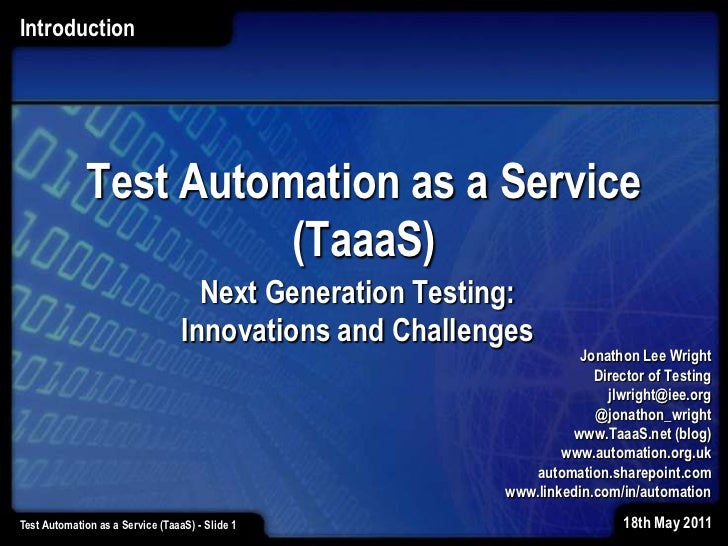 Introduction<br />Test Automation as a Service (TaaaS)<br />Next Generation Testing: Innovations and Challenges<br />Jonat...