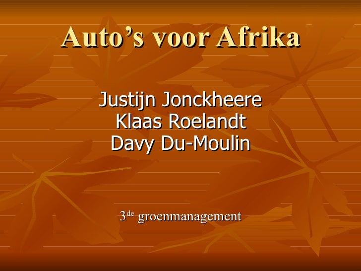 Auto's voor Afrika Justijn Jonckheere Klaas Roelandt Davy Du-Moulin 3 de  groenmanagement
