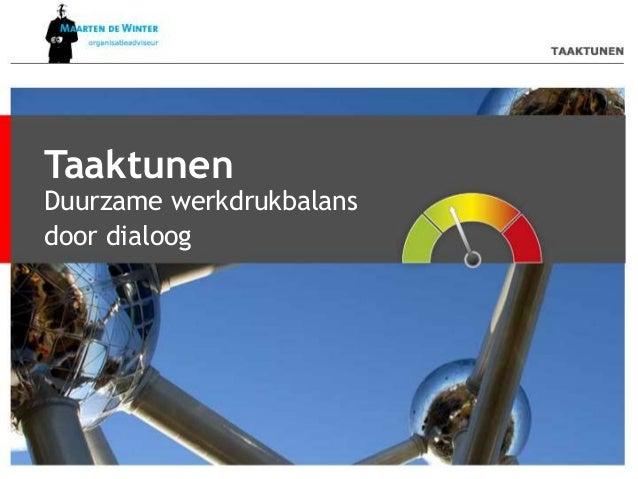 Taaktunen Duurzame werkdrukbalans door dialoog