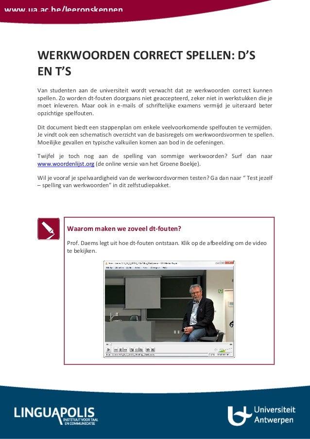 www.ua.ac.be/leeronskennenWERKWOORDEN CORRECT SPELLEN: D'SEN T'SVan studenten aan de universiteit wordt verwacht dat ze we...
