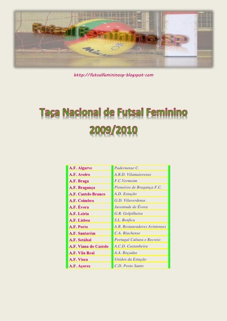 Padernense C. A.R.D. Vilamaiorense F.C.Vermoim Pioneiros de Bragança F.C. A.D. Estação G.D. Vilaverdense Juventude de Évor...