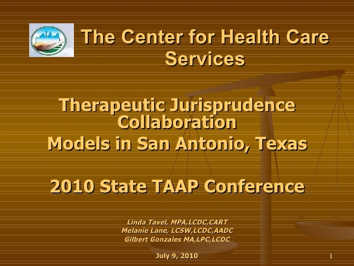 The Center for Health Care Services Therapeutic Jurisprudence Collaboration Models in San Antonio, Texas 2010 State TAAP C...